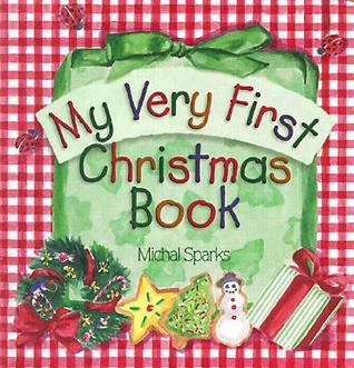 My Very First Christmas Book  by  Michal Sparks