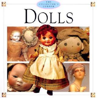 Collectors Corner: Dolls Editorial Team