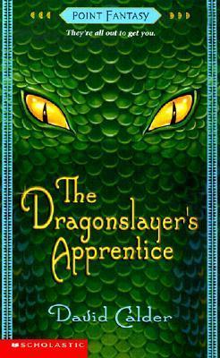 The Dragonslayers Apprentice  by  David Calder