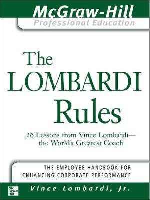 The Lombardi Rules  by  Vince Lombardi Jr.