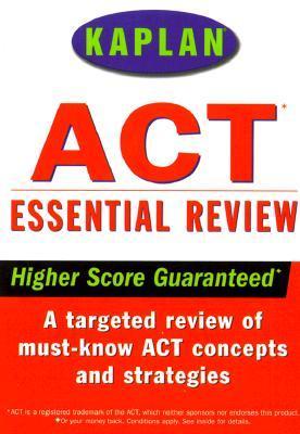 Kaplan ACT Essential Review  by  Kaplan Inc.