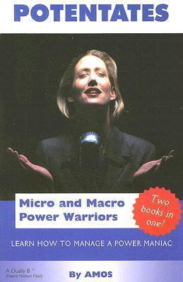 Potentates: Micro and Macro Power Warriors  by  Randy Chapman