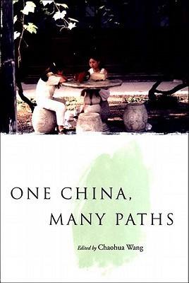 One China, Many Paths  by  Chaohua Wang