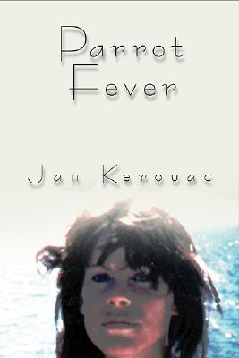 Parrot Fever  by  Jan Kerouac