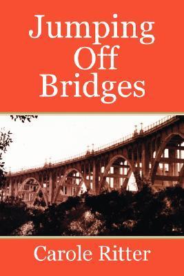 Jumping Off Bridges Carole Ritter