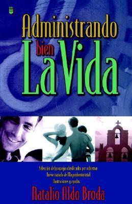 Administrando Bien La Vida  by  Aldo Broda