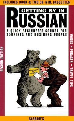 Getting By In Russian: A Quick Beginners Course For Tourists And Business People  by  Thomas R. Beyer Jr.