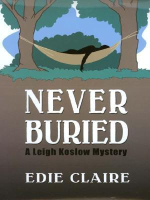 Never Buried (Leigh Koslow Mystery, #1)  by  Edie Claire