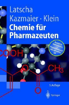 Chemie Für Pharmazeuten: Unter Berücksichtigung Des Gk Pharmazie (Springer Lehrbuch) Hans P. Latscha