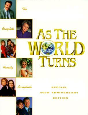 As The World Turns: The Complete Family Scrapbook  by  Julie Poll