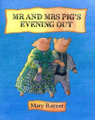 Mr and Mrs Pigs Evening Out  by  Mary Rayner