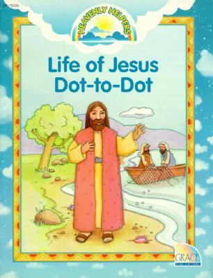 Life of Jesus Dot to Dot: Activity Book  by  Barbara Allman