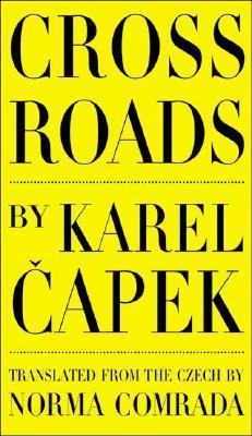 Cross Roads  by  Karel Čapek