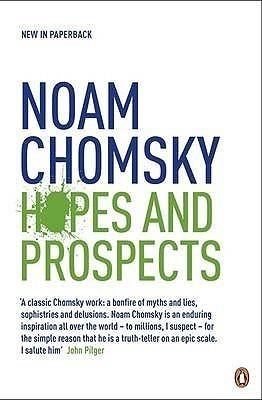 Hopes and Prospects Noam Chomsky