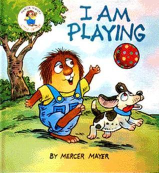 I am Playing (Little Critter Toddler Books)  by  Mercer Mayer