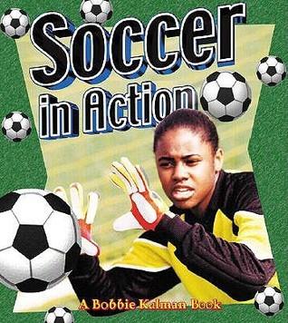 Soccer in Action  by  Niki Walker
