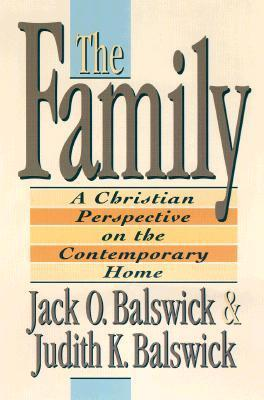Family: A Christian Perspective on the Contemporary Home Jack O. Balswick