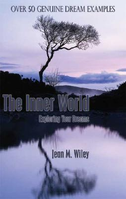 Inner World, The: Exploring Your Dreams Jeanne Wiley