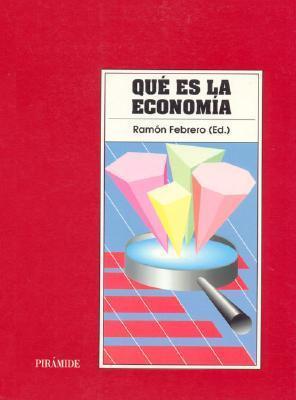 Que Es La Economia (Economia Y Empresa) (Spanish Edition)  by  Ramon Febrero Devesa