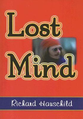 Lost Mind Richard Hauschild
