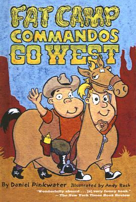 Fat Camp Commandos Go West  by  Daniel Pinkwater