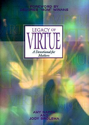 Legacy of Virtue: A Devotional for Mothers  by  Amy Nappa