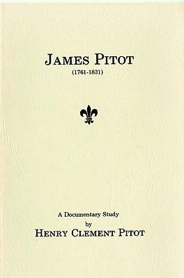 James Pitot (1761-1831): A Documentary Study  by  Henry Pitot