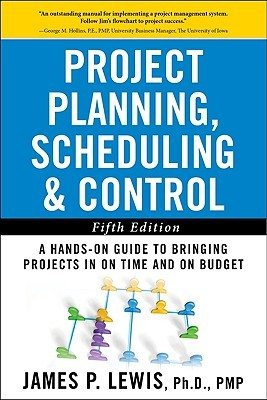 Project Planning, Scheduling & Control, 3rd Edition  by  James Lewis