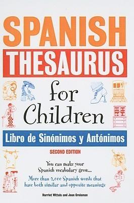 Spanish Thesaurus for Children / Libro De Sinonimos Y Antonimos H. Wittels