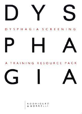Dysphagia Screening: A Training Resource Pack  by  Lucy Rodriguez