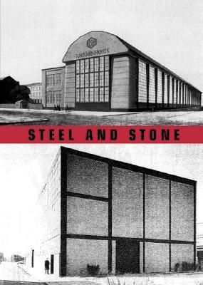 Steel And Stone: Constructive Concepts By Peter Behrens And Mies Van Der Rohe Mechthild Heuser