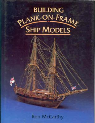Building Plank-On-Frame Ship Models Ron McCarthy