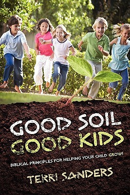 Good Soil... Good Kids Terri Sanders