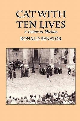 Cat with Ten Lives: A Letter to Miriam  by  Ronald Senator