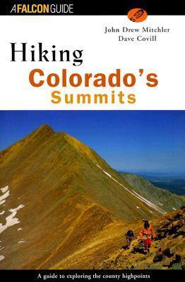 Hiking Colorados Summits  by  John Drew Mitchler