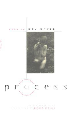 Process: A NOVEL Kay Boyle