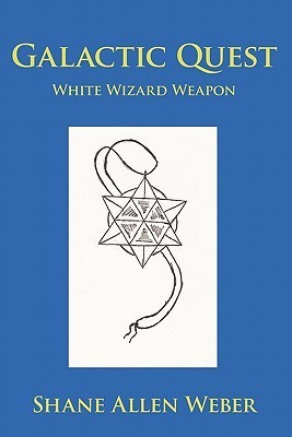 Galactic Quest: White Wizard Weapon  by  Shane Allen Weber