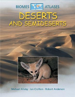 Deserts and Semideserts  by  Michael Allaby