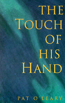 The Touch Of His Hand  by  Pat OLeary