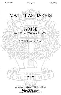Arise from Three Choruses from Tess  by  Harris Matthew