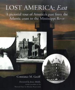 Lost America East  by  Constance M. Greiff
