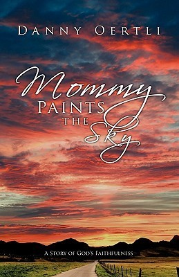 Mommy Paints the Sky Danny Oertli