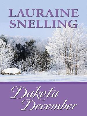Dakota December  by  Lauraine Snelling