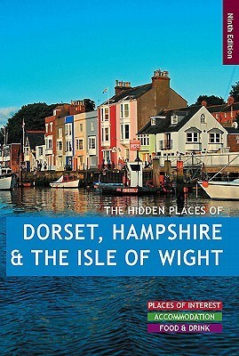 Dorset HShire and Isle of Wight Hidden Pl  by  Gerrard Mike