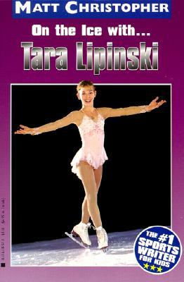 On the Ice With... Tara Lipinski  by  Matt Christopher