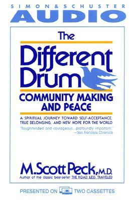 The Different Drum: Community Making and Peace (1 Cassette)  by  M. Scott Peck