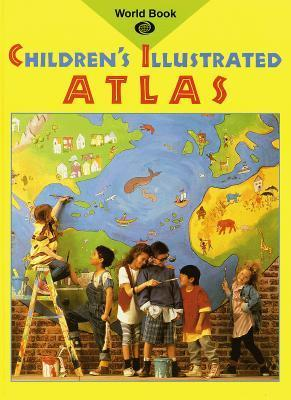 Childrens Illustrated Atlas  by  World Book Inc.