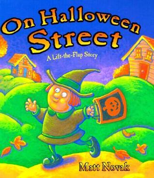 On Halloween Street: A Lift The Flap Story  by  Matt Novak
