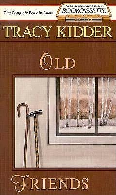 Old Friends, Vol. 4  by  Tracy Kidder