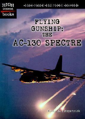 Flying Gunship: The AC-130 Spectre  by  Kevin J. Fitzpatrick